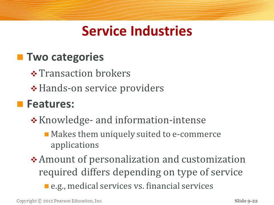 Service Industries Two categories Features: Transaction brokers