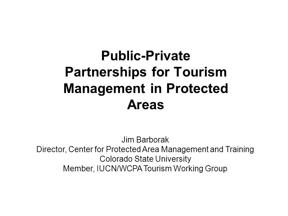 Public-Private Partnerships for Tourism Management in Protected Areas