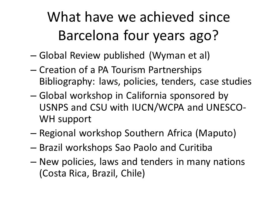 What have we achieved since Barcelona four years ago