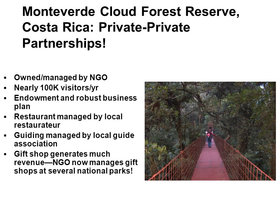 Monteverde Cloud Forest Reserve, Costa Rica: Private-Private Partnerships!