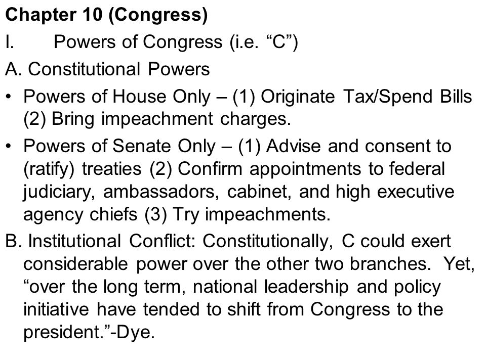 Chapter 10 (Congress) I. Powers of Congress (i.e. C ) A. Constitutional Powers.