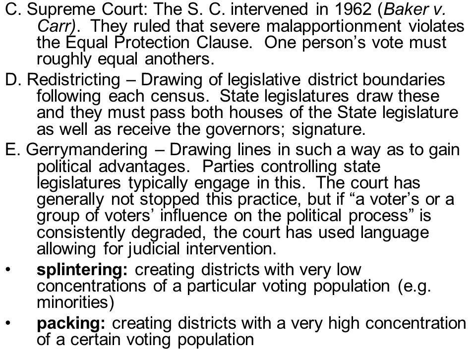 C. Supreme Court: The S. C. intervened in 1962 (Baker v. Carr)