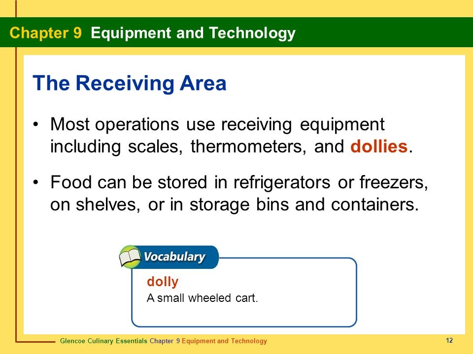 The Receiving Area Most operations use receiving equipment including scales, thermometers, and dollies.