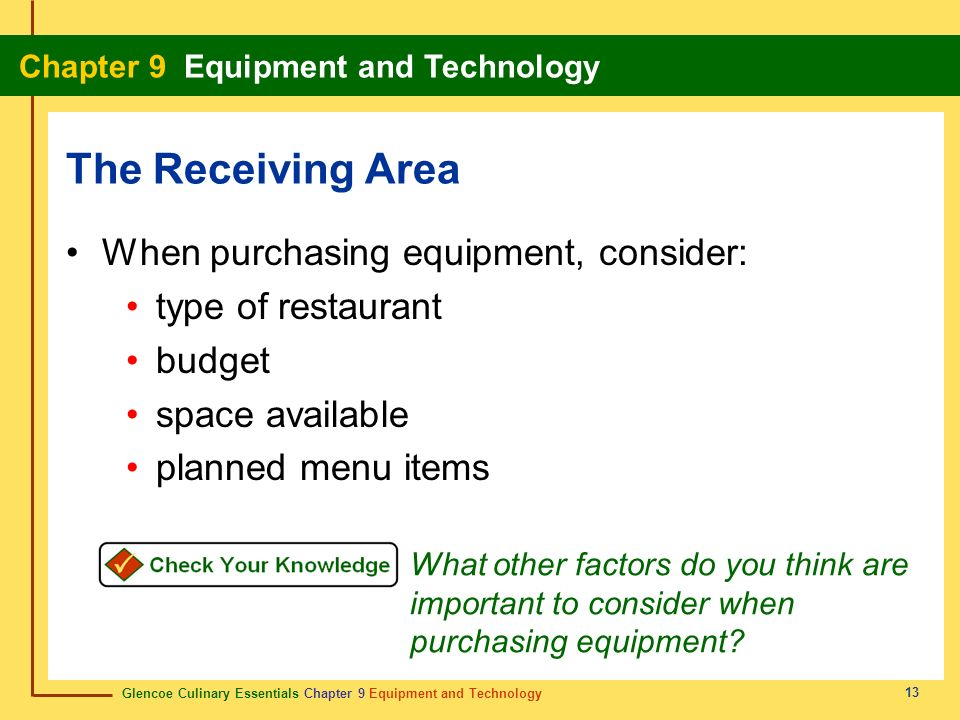 The Receiving Area When purchasing equipment, consider: