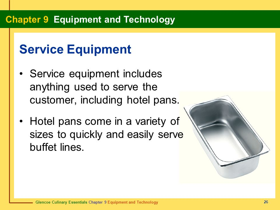 Service Equipment Service equipment includes anything used to serve the customer, including hotel pans.