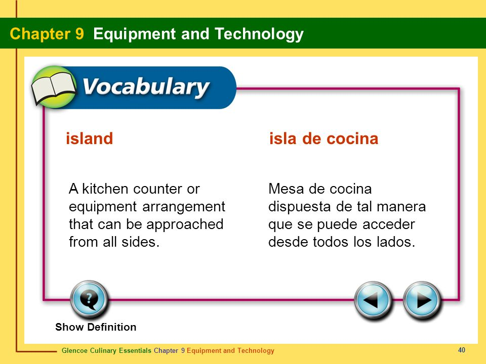 island isla de cocina A kitchen counter or equipment arrangement that can be approached from all sides.