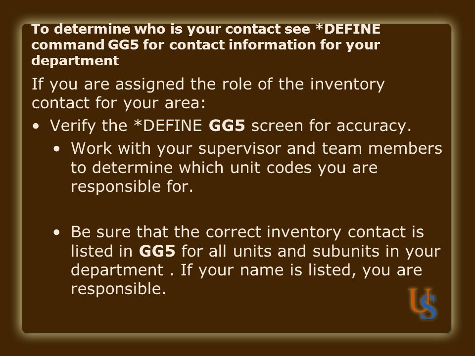 If you are assigned the role of the inventory contact for your area: