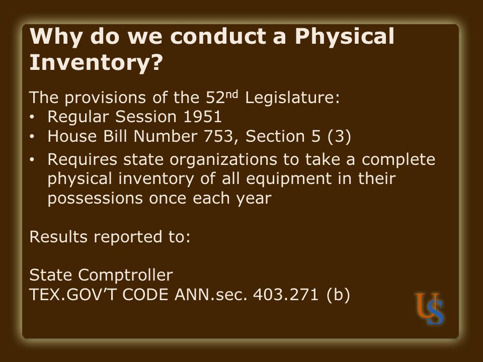 Why do we conduct a Physical Inventory