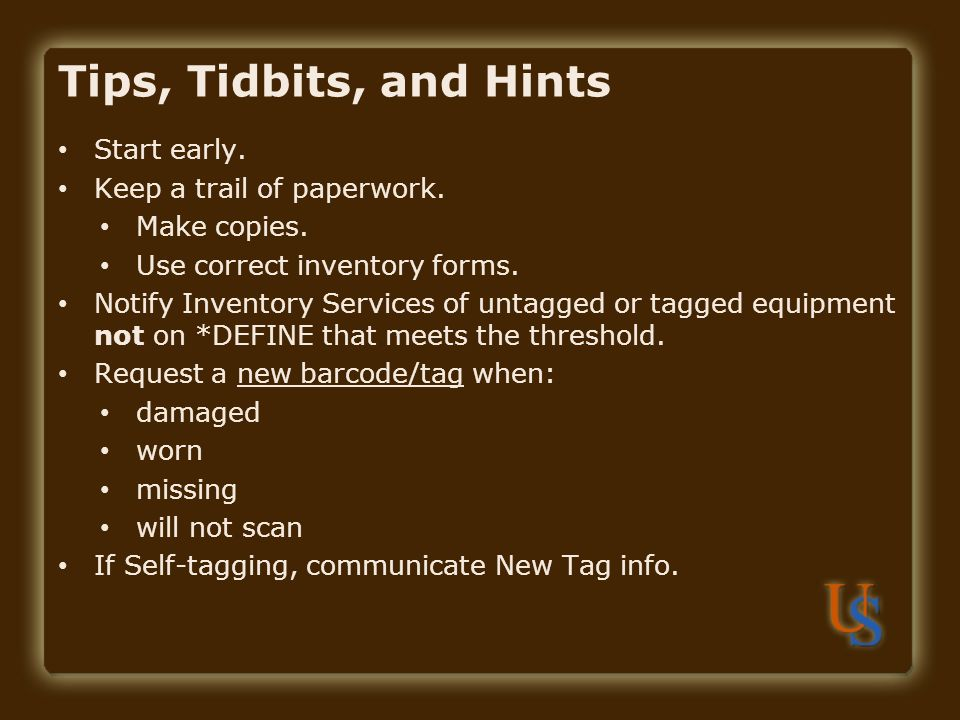 Tips, Tidbits, and Hints Start early. Keep a trail of paperwork.