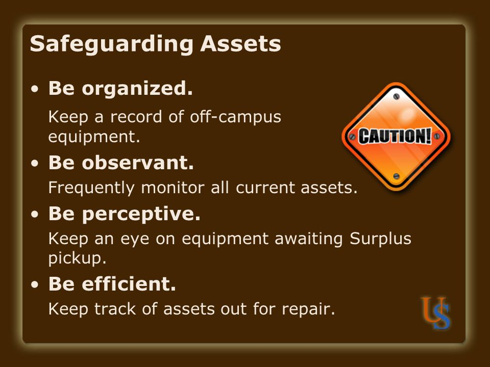 Safeguarding Assets Be organized.