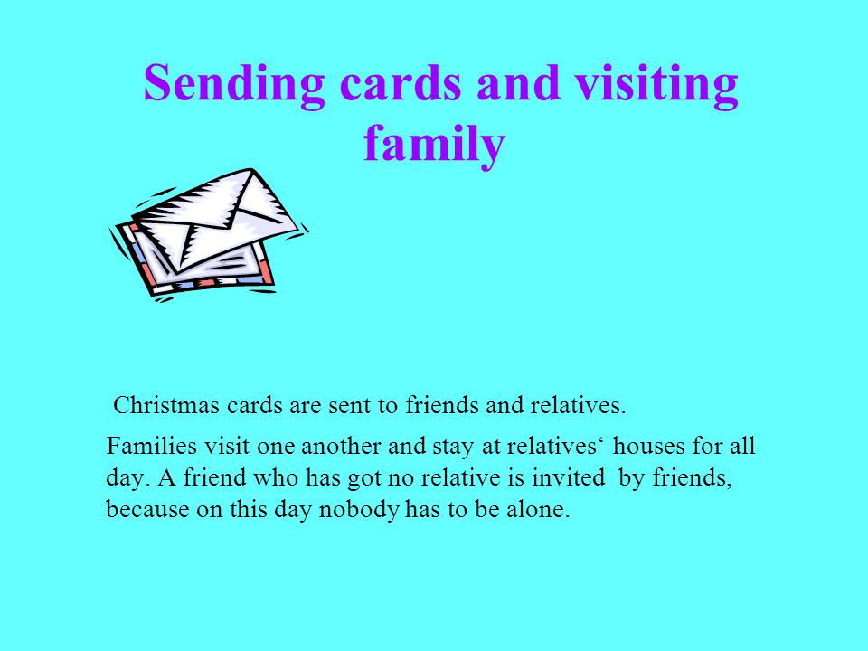 Sending cards and visiting family