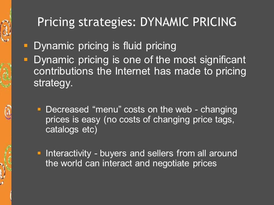 Pricing strategies: DYNAMIC PRICING