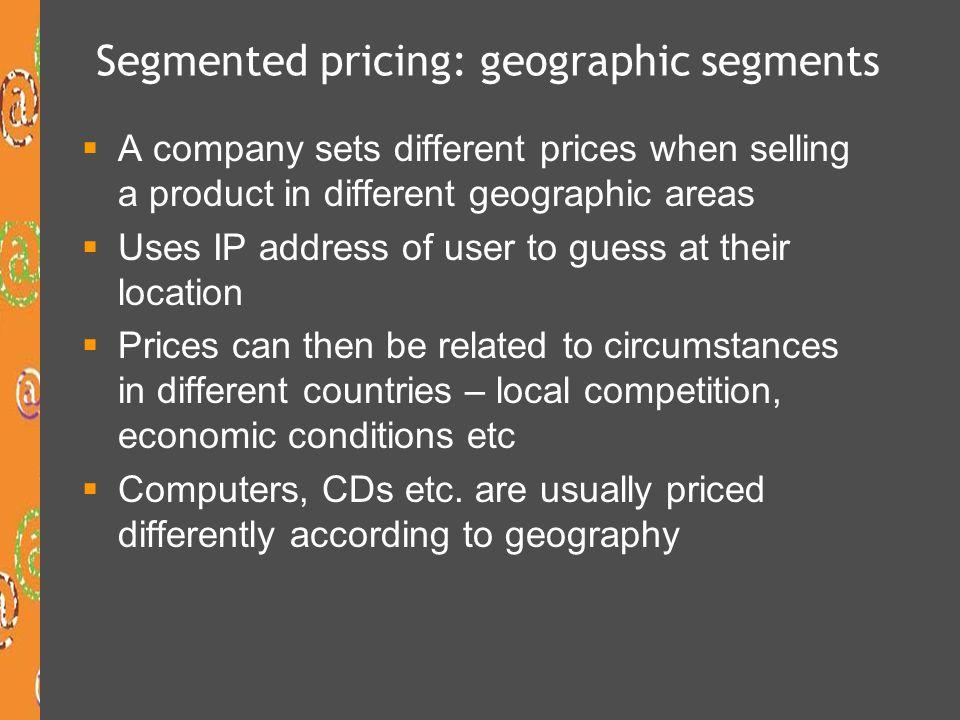 Segmented pricing: geographic segments