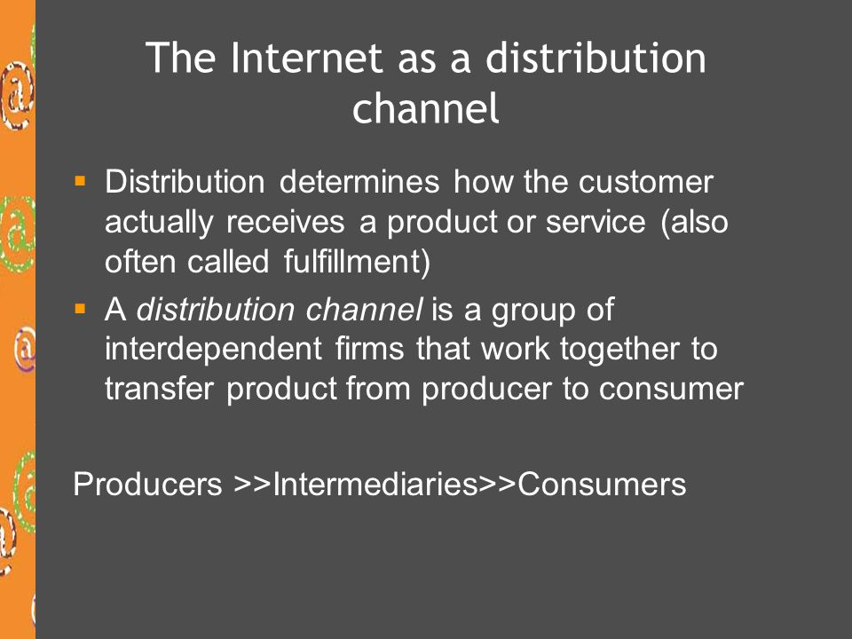 The Internet as a distribution channel