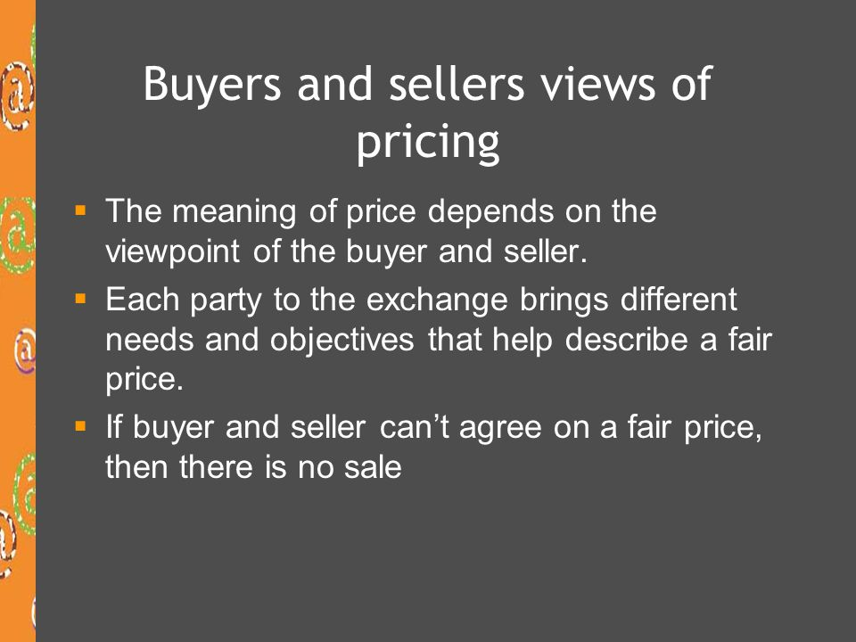 Buyers and sellers views of pricing