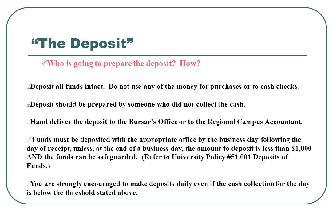 The Deposit Who is going to prepare the deposit How