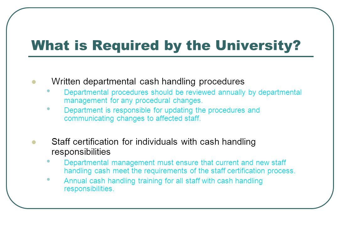 What is Required by the University