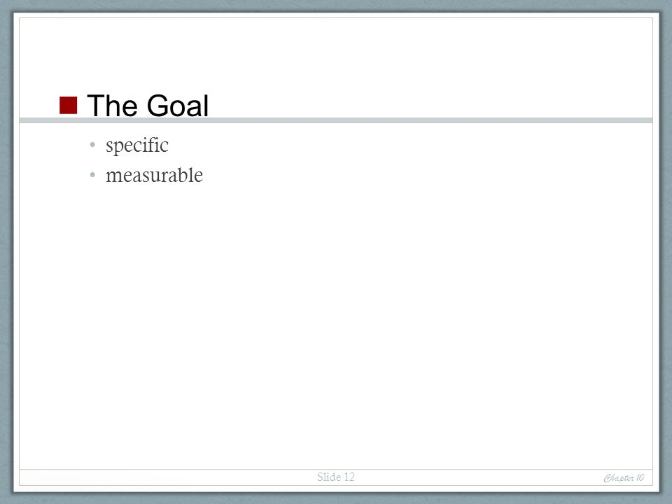 The Goal specific measurable Chapter 10