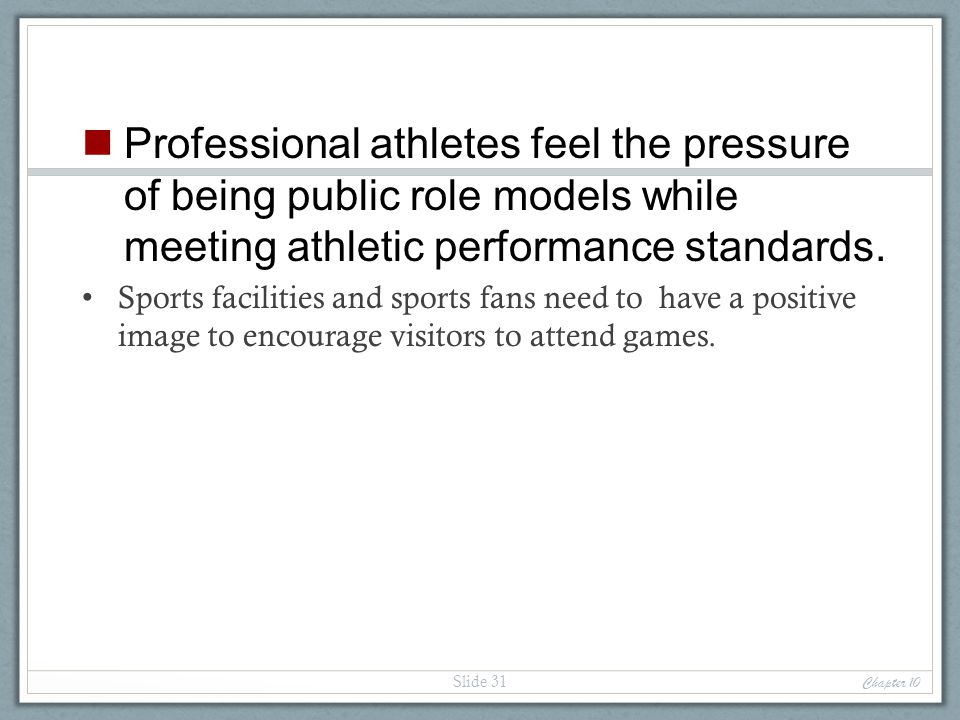 Professional athletes feel the pressure of being public role models while meeting athletic performance standards.
