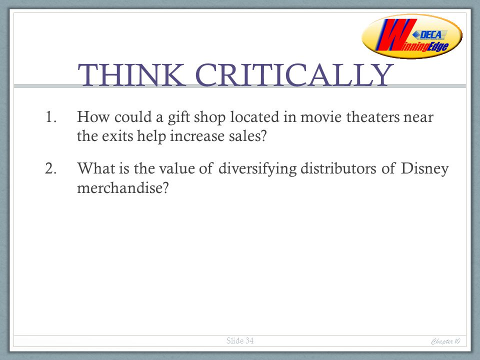 THINK CRITICALLY How could a gift shop located in movie theaters near the exits help increase sales