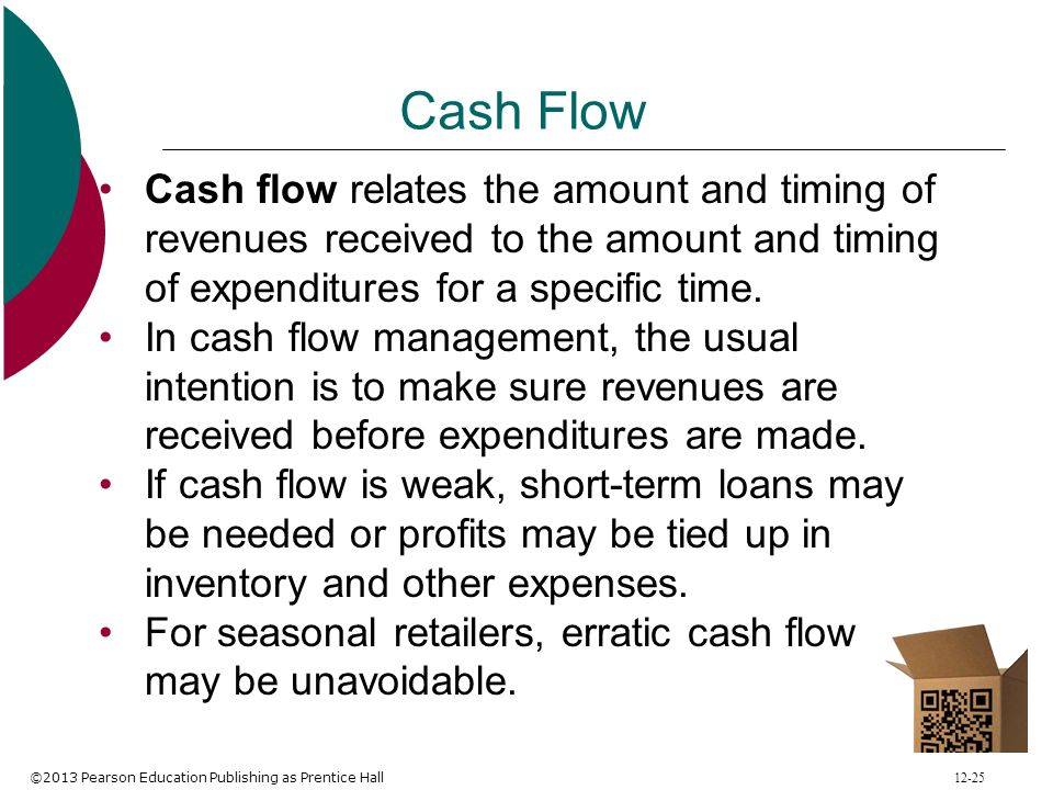 Cash Flow Cash flow relates the amount and timing of revenues received to the amount and timing of expenditures for a specific time.