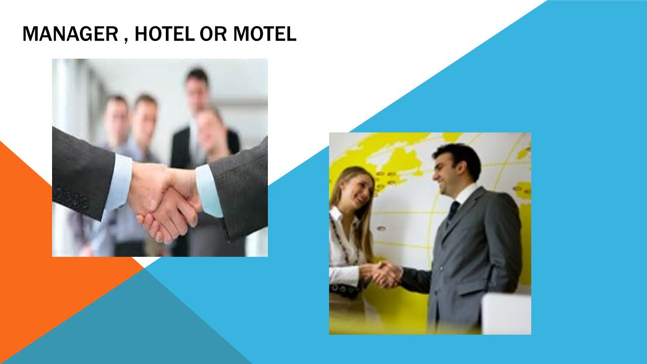 Manager , HOTEL OR MOTEL