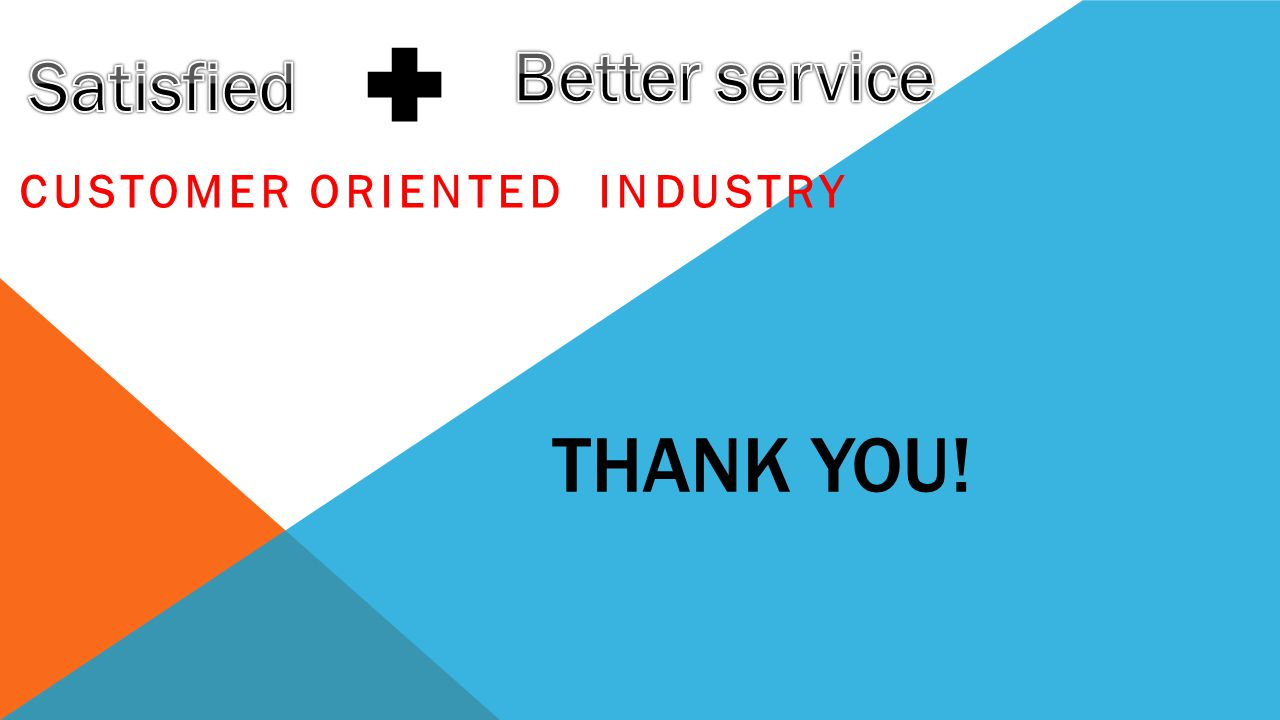 Customer Oriented Industry