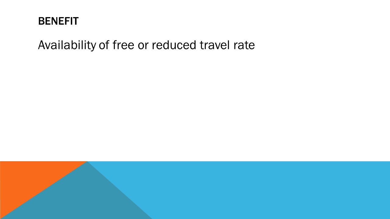 Availability of free or reduced travel rate
