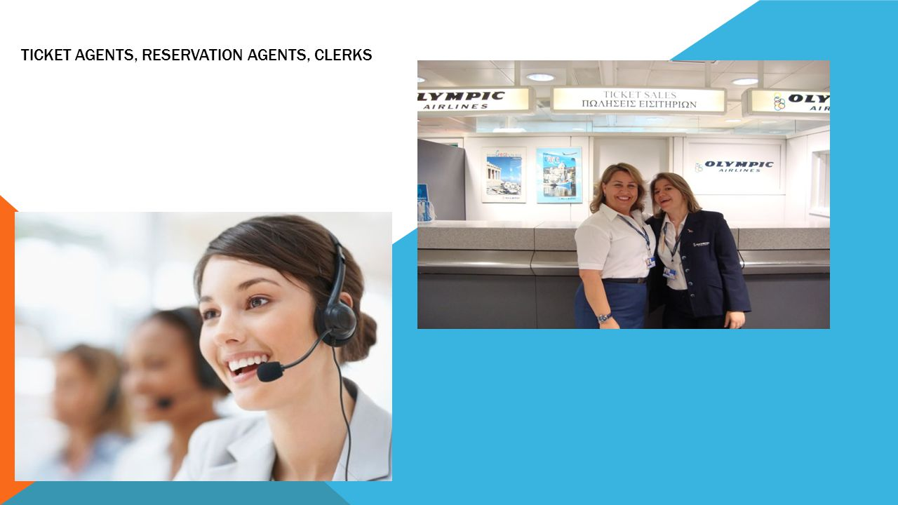 Ticket Agents, Reservation Agents, Clerks