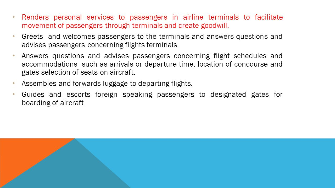 Renders personal services to passengers in airline terminals to facilitate movement of passengers through terminals and create goodwill.