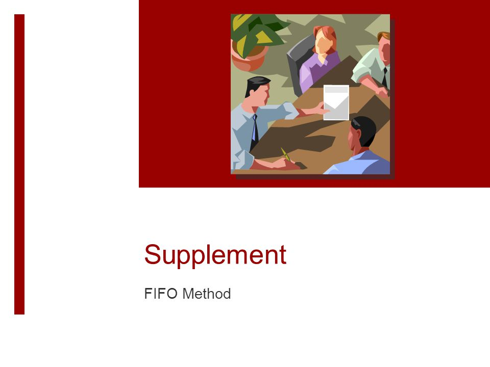 Supplement FIFO Method Supplement 3A: FIFO Method