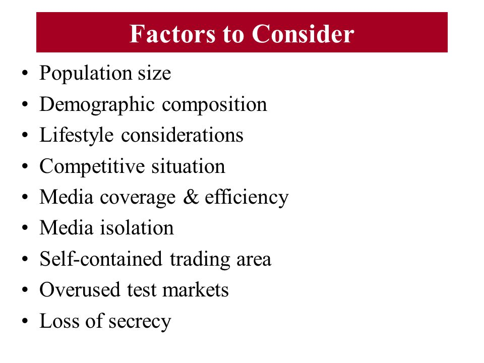Factors to Consider Population size Demographic composition
