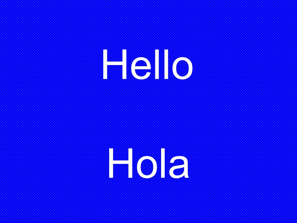 Hello Hola