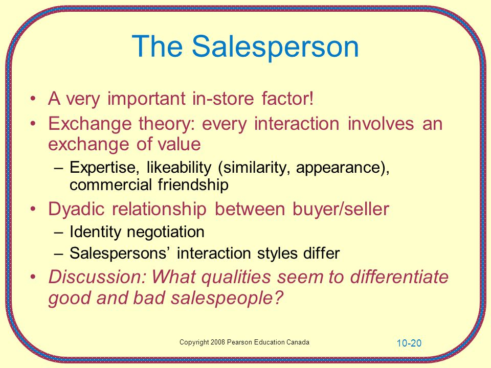 The Salesperson A very important in-store factor!