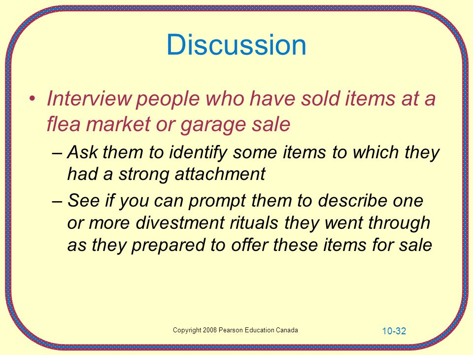Discussion Interview people who have sold items at a flea market or garage sale.