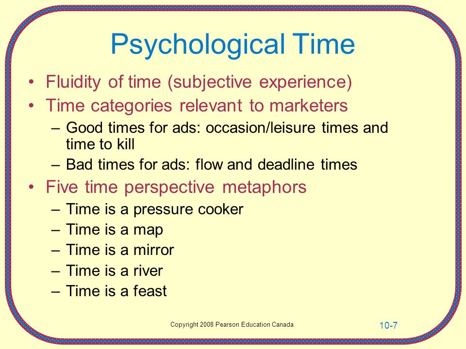 Psychological Time Fluidity of time (subjective experience)