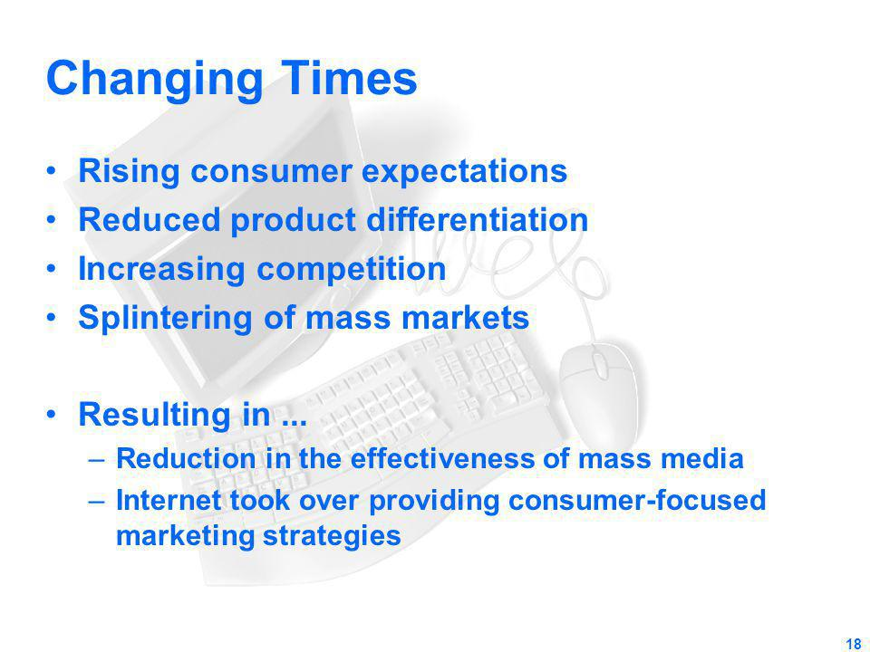 Changing Times Rising consumer expectations