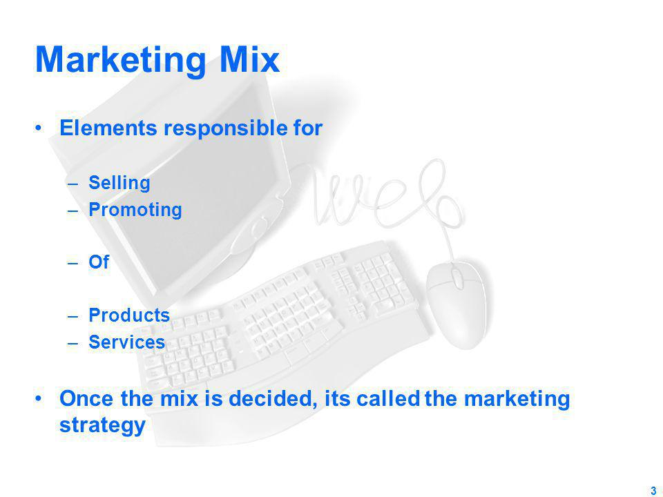 Marketing Mix Elements responsible for