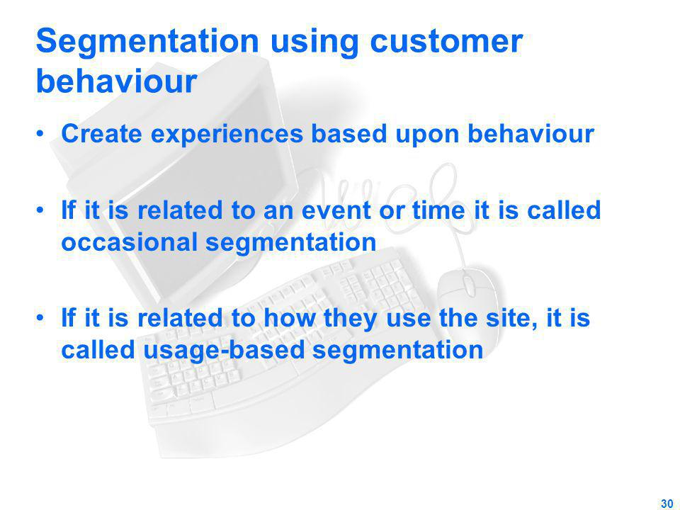 Segmentation using customer behaviour