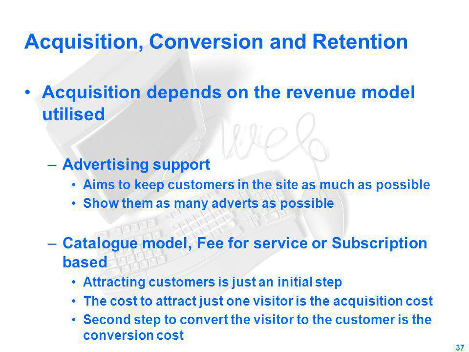 Acquisition, Conversion and Retention