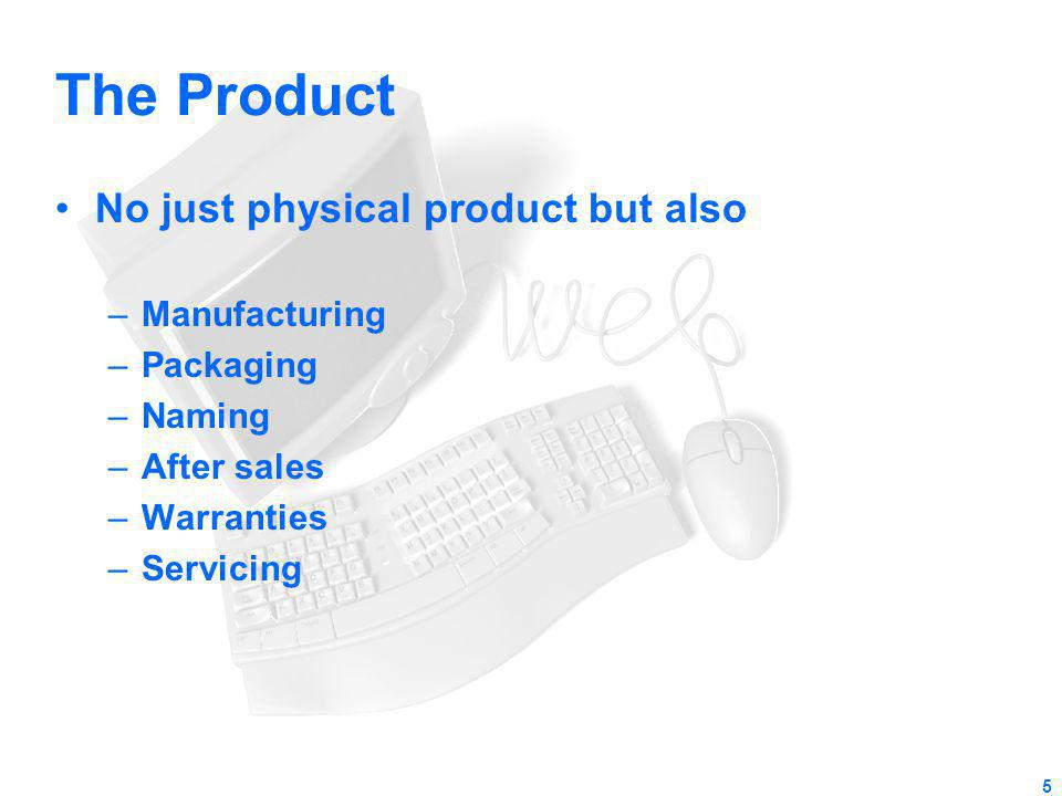 The Product No just physical product but also Manufacturing Packaging