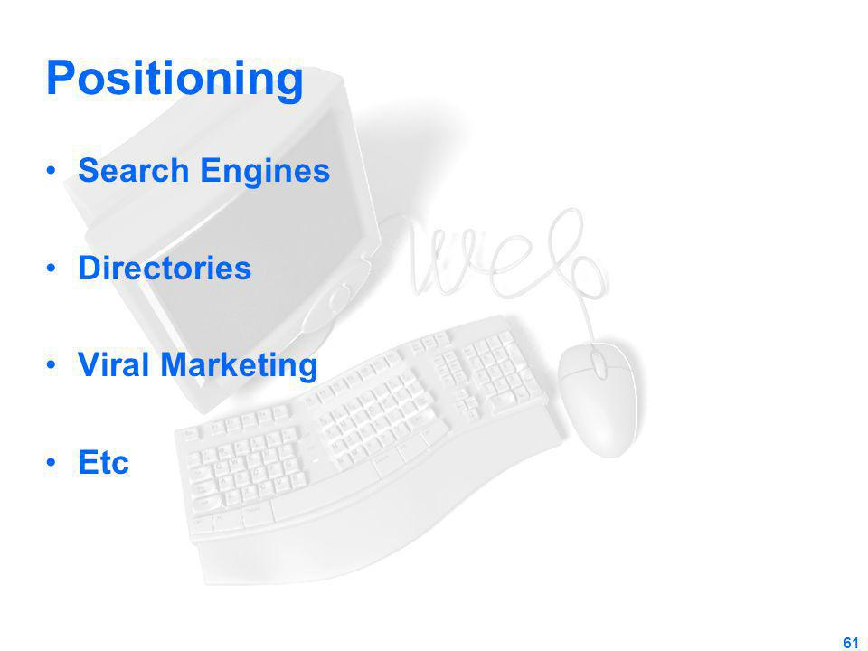 Positioning Search Engines Directories Viral Marketing Etc
