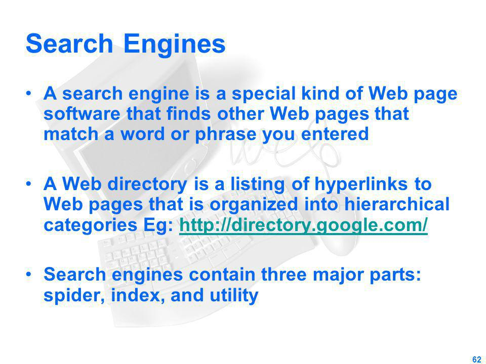 Search Engines A search engine is a special kind of Web page software that finds other Web pages that match a word or phrase you entered.