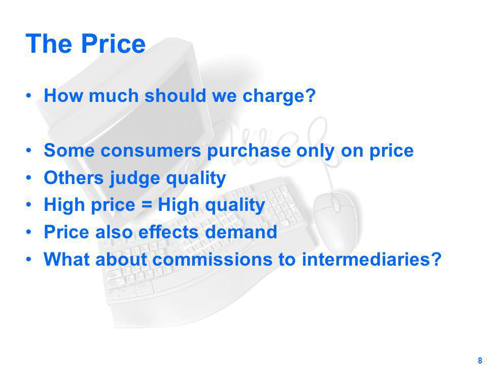 The Price How much should we charge