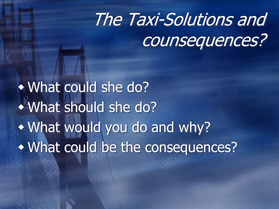 The Taxi-Solutions and counsequences