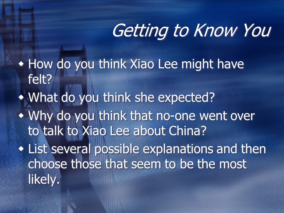 Getting to Know You How do you think Xiao Lee might have felt