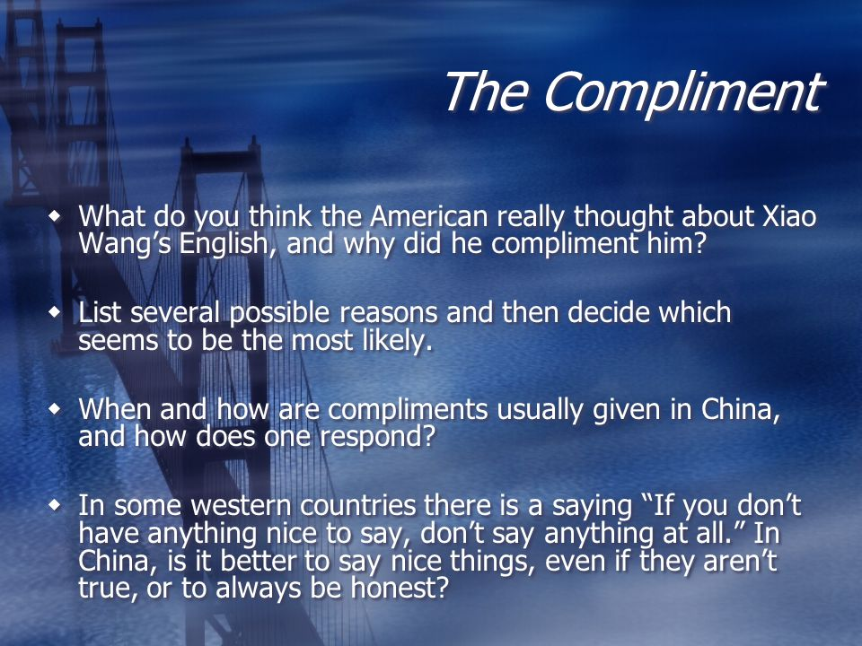 The Compliment What do you think the American really thought about Xiao Wang's English, and why did he compliment him