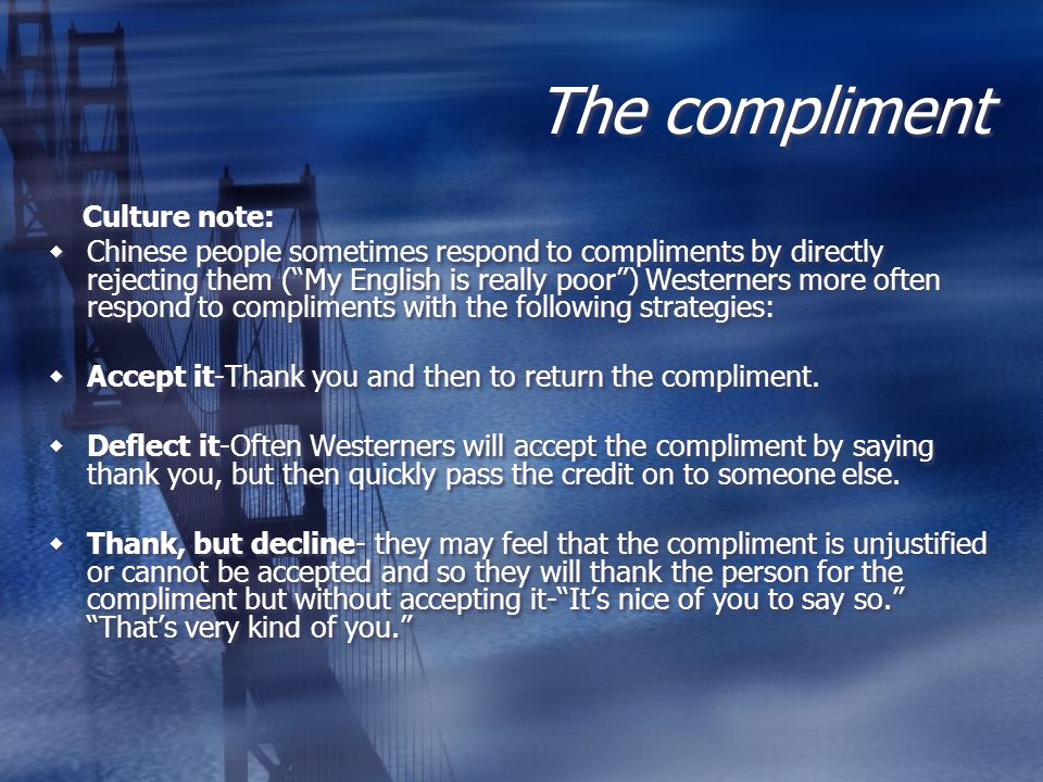 The compliment Culture note: