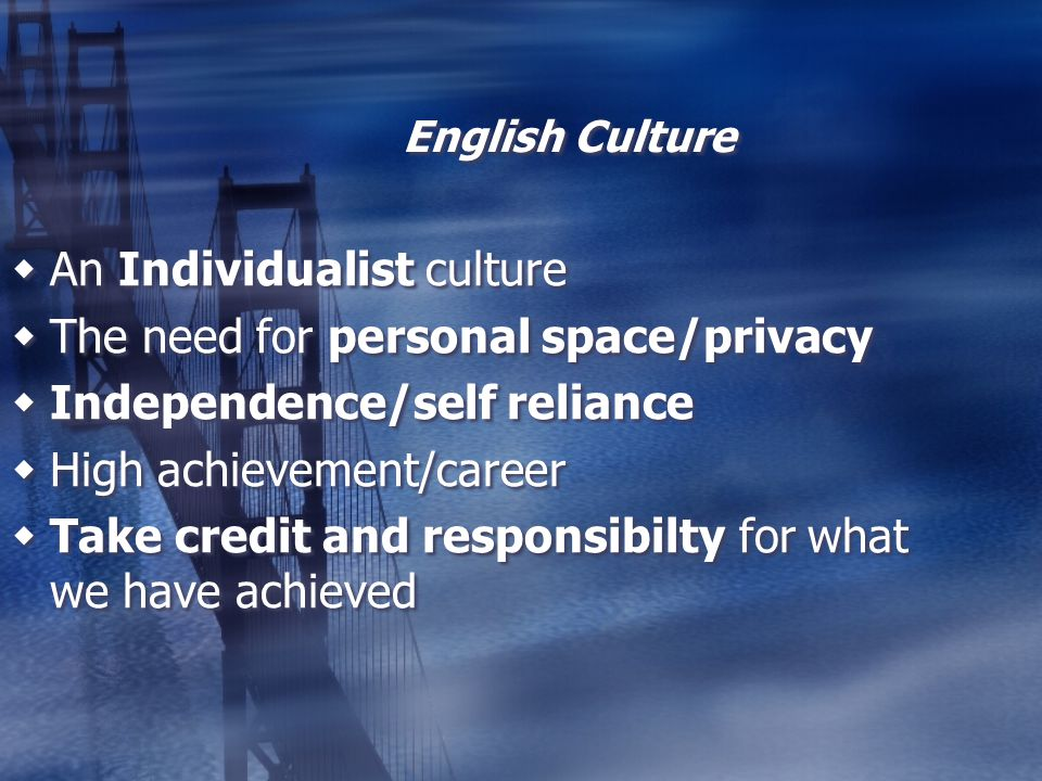 An Individualist culture The need for personal space/privacy