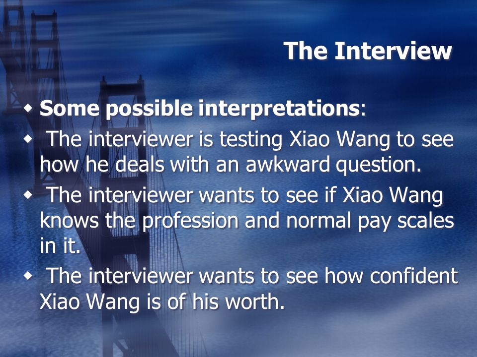The Interview Some possible interpretations: